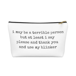 I'm a Terrible Person Makeup Bag