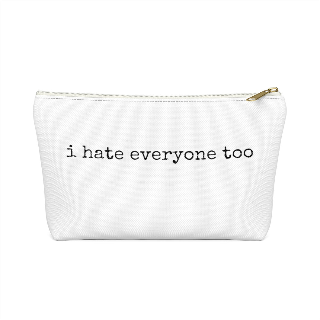 I Hate Everyone Too Makeup Bag