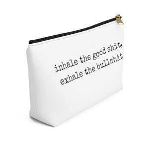 Inhale the Good Shit, Exhale the Bullshit Makeup Bag