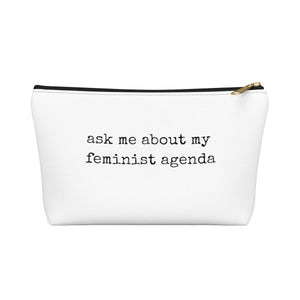 Ask Me About My Feminist Agenda Makeup Bag