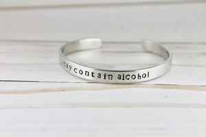 May Contain Alcohol Cuff Bracelet