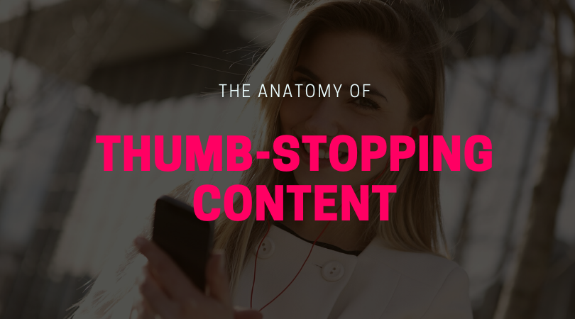 The Anatomy of Thumb-Stopping Content