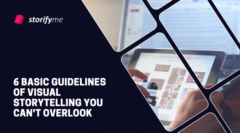 6 Basic Guidelines of Visual Storytelling You Can't Overlook