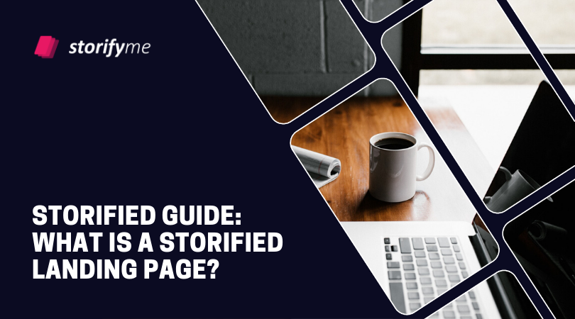 Storified Guide: What is a Storified Landing Page?