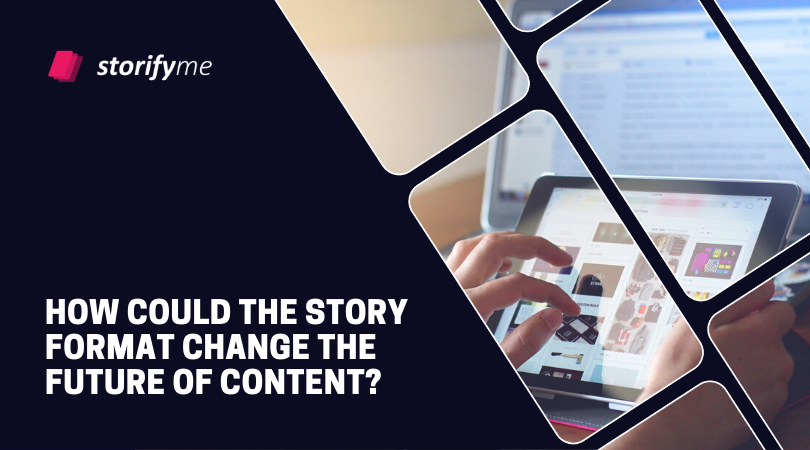 How Could the Story Format Change the Future of Content?