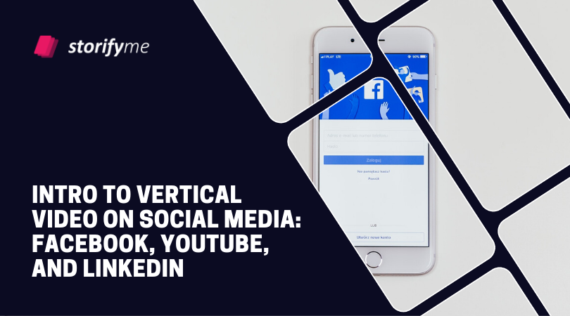 Intro to Vertical Video on Social Media: Facebook, Youtube, and Linkedin