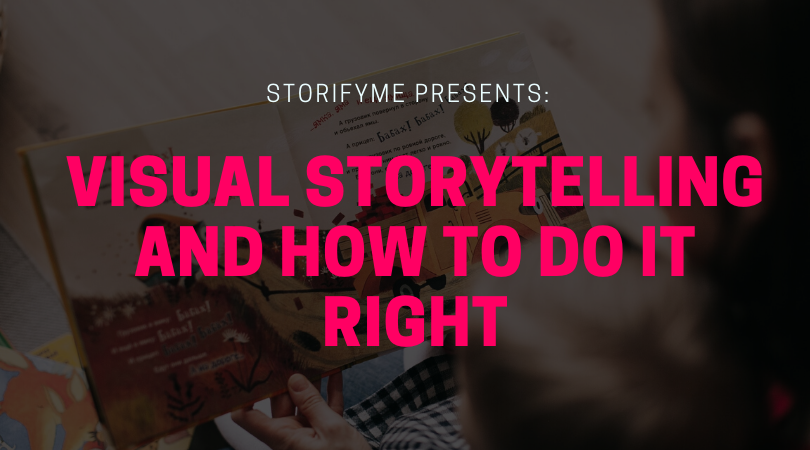 Storifyme Presents: Visual Storytelling and How to Do It Right