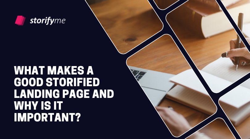 What Makes a Good Storified Landing Page and Why Is It Important?