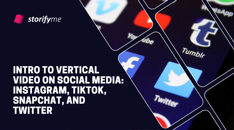 Intro to Vertical Video on Social Media: Instagram, TikTok, Snapchat, and Twitter