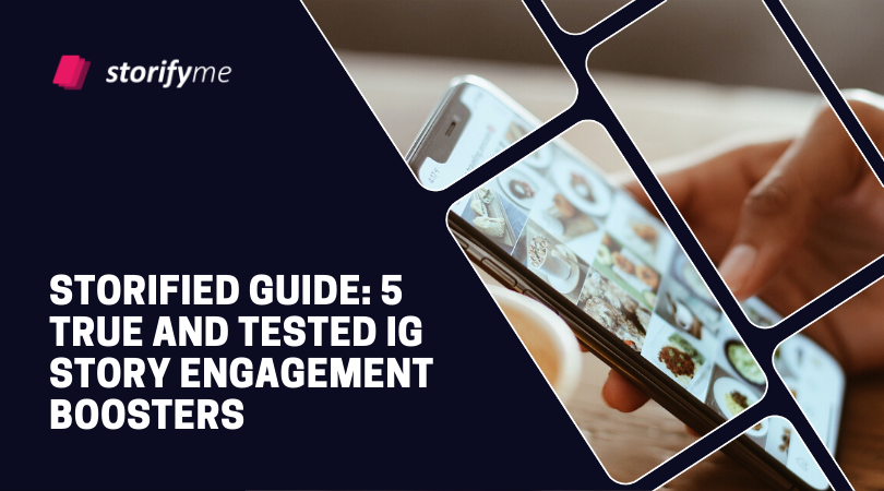 Storified Guide: 5 True and Tested IG Story Engagement Boosters