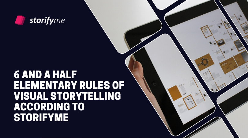 6 and a Half Elementary Rules of Visual Storytelling According to StorifyMe