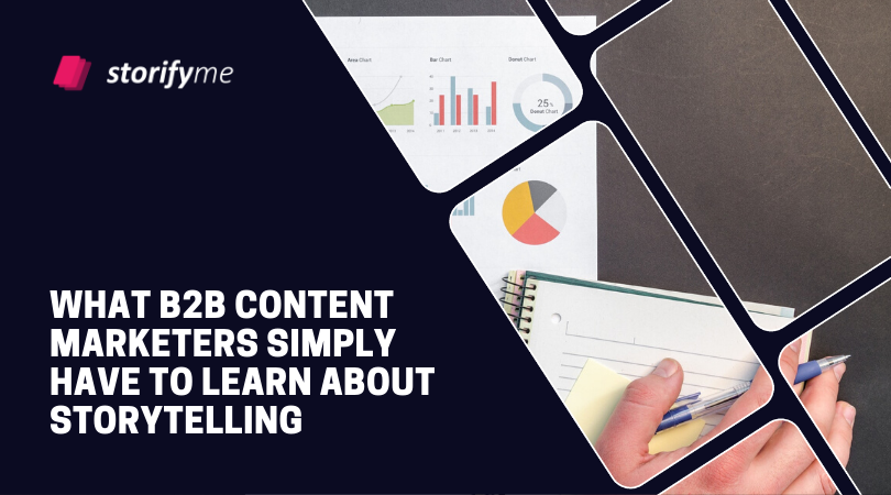 What B2B Content Marketers Simply Have to Learn About Storytelling