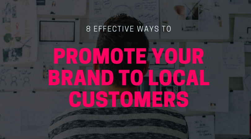 8 Effective Ways to Promote Your Brand to Local Customers
