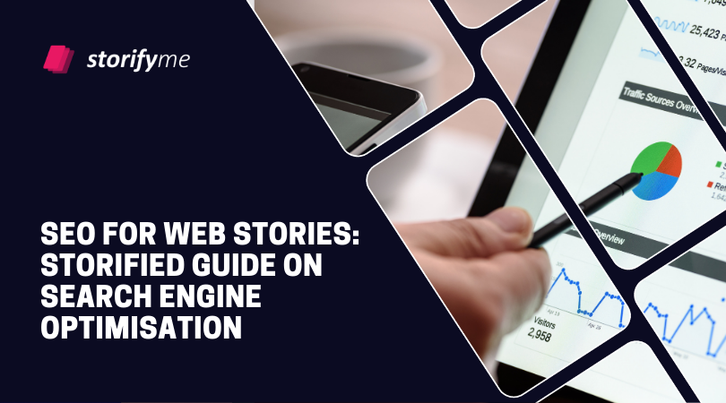 SEO for Web Stories: Storified Guide on Search Engine Optimisation