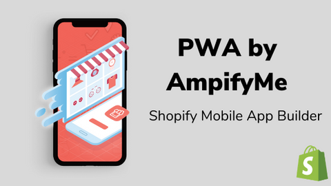 Shopify PWA mobile app builder Android and IOS features