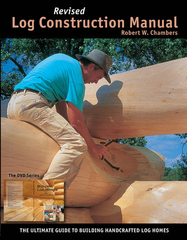 Revised Log Construction Manual (newest edition)