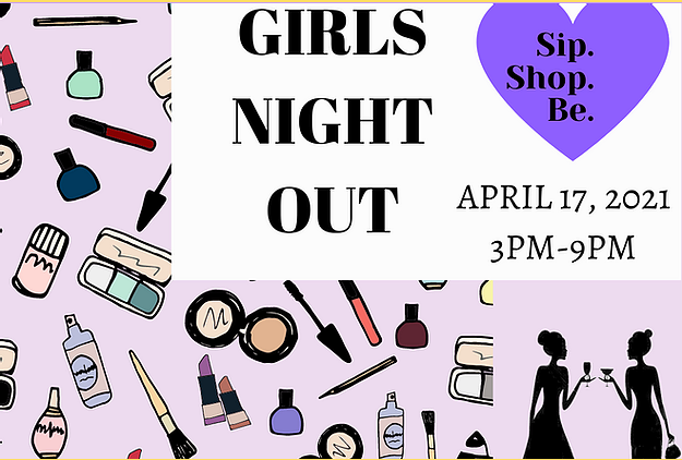 Girl's Night Out Event - April 17th 2021