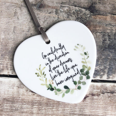 Go Confidently in the direction .... Ceramic Heart - Keepsake