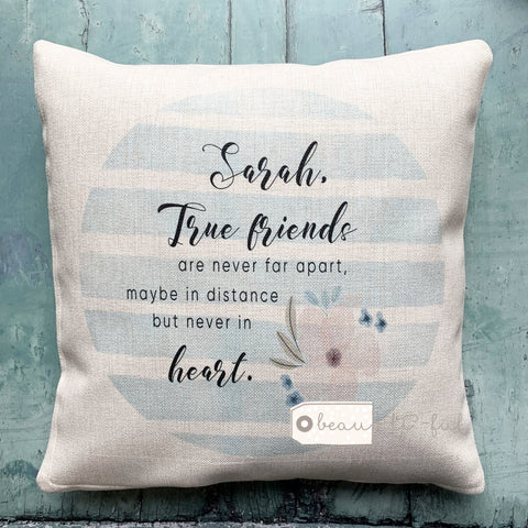 Personalised True friends are never apart.. Blue Stripe Linen Style Cushion