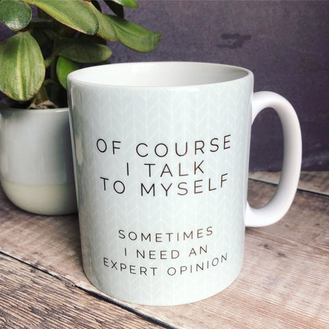 Geometric Of course I talk to myself Mug
