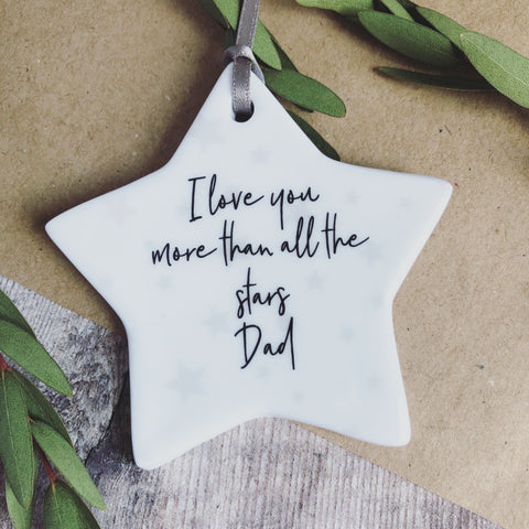 I Love You more than all the stars Quote Fathers Day Ceramic Star