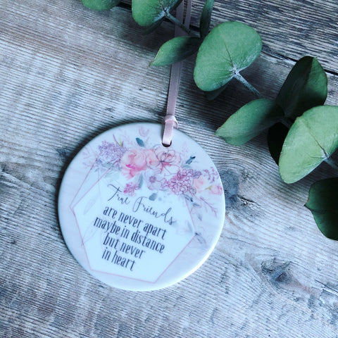 True Friends are never apart.... Quote Floral Ceramic Round Decoration Ornament