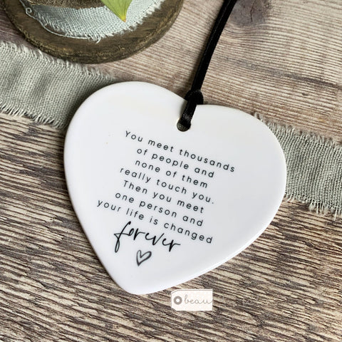 You meet thousands of people... Ceramic Heart Keepsake
