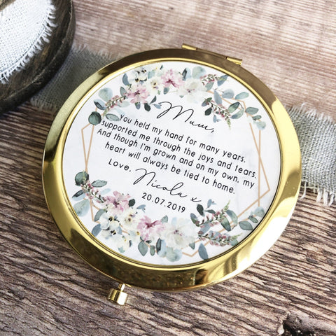 Personalised Mother of Bride Groom Mum you held my hand Quote Floral Rose Gold Compact Mirror.
