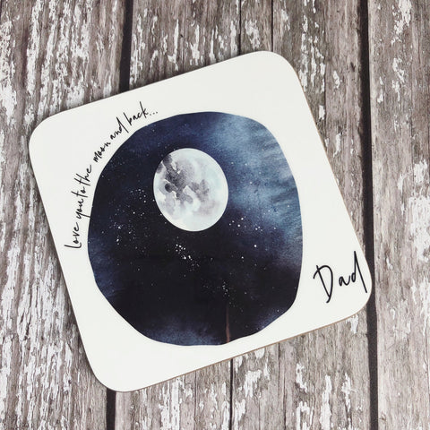 Love you to the Moon and back .... Coaster