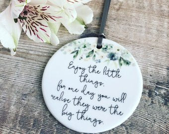 Enjoy the little things Quote .... Blue floral Ceramic Decoration - Keepsake - Sentiment Gift positivity