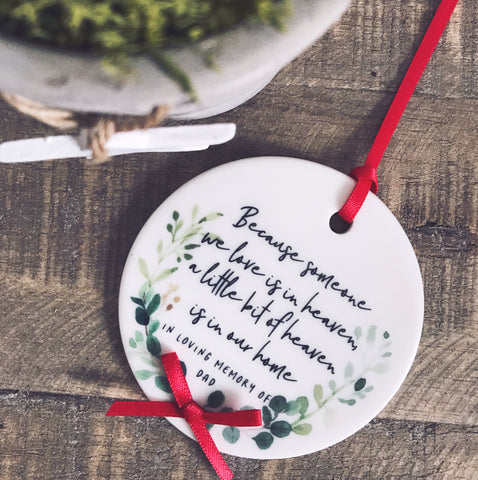 Personalised Memorial Because Someone we love is in heaven Botanical Round Ceramic Tree Hanger Decoration Ornament