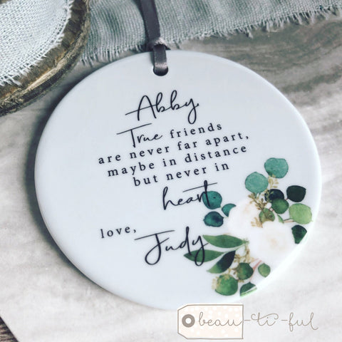 Personalised True friends are never far apart Botanical..Round Ceramic Keepsake