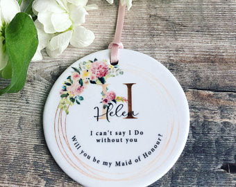 Personalised Will you be my Bridesmaid Maid of Honour Floral Ceramic Round Decoration Ornament Wedding Keepsake