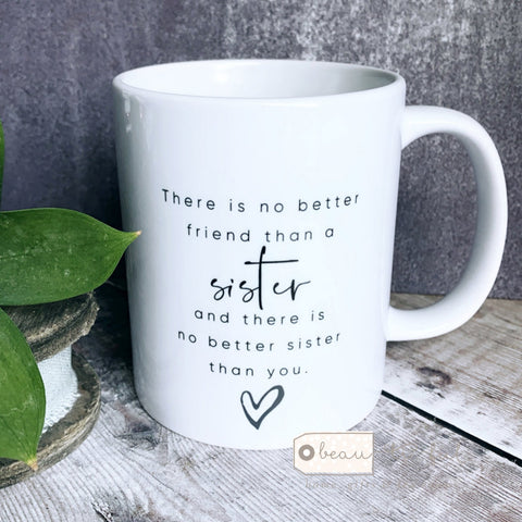 Personalised There is no better friend than ... Sister Quote Mug