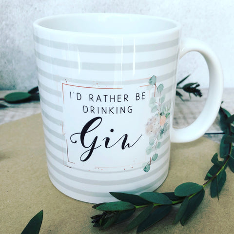 I'd Rather be Drinking Gin - Quote Mug - Coffee Mug - Work Mug - Funny Mug - Cup