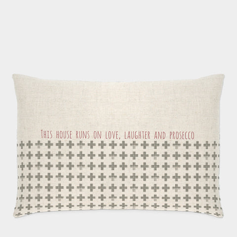 East of India This House runs on Love, Laughter and Prosecco Cushion