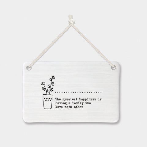 East of India 'The greatest happiness is having a family who love each other' porcelain hanger