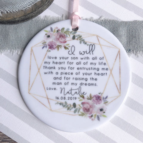 Personalised Mother of Bride Groom I will love your ... Quote Floral Ceramic Round Decoration Ornament - Wedding Keepsake