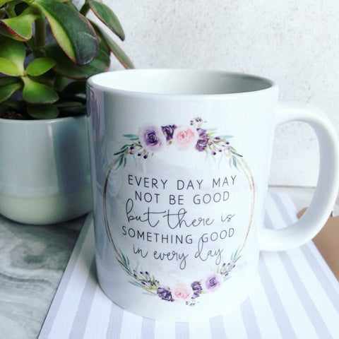 Every day may not be good Mug