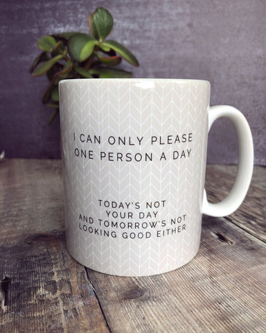 Geometric I Can Only Please one Person a Day Mug