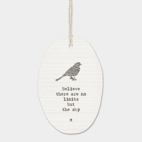 East Of India 'Believe there are no limits' Porcelain Hanger