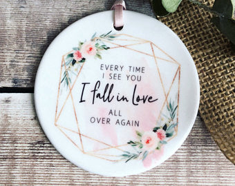 Every Time I See You I Fall in Love Quote Floral Ceramic Round Decoration Ornament Keepsake