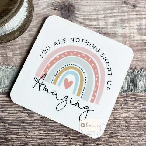 You are nothing short of amazing ... pastel rainbow Quote coaster