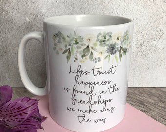 Life's Truest Happiness Blue Floral Quote Mug - Coffee Mug - Gift Mug - Cup