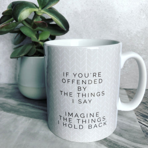 Geometric If you're offended by the things I say ... Fun Mug