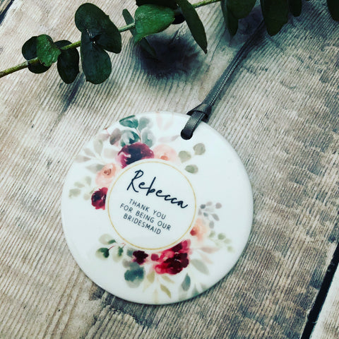Personalised Thank You Bridesmaid Wedding Decoration Floral....Round Ceramic Ornament ... - Keepsake Decoration