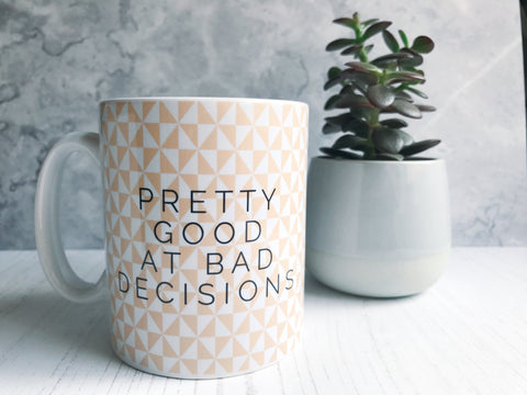 Geometric Pretty Good at Bad Decisions Mug