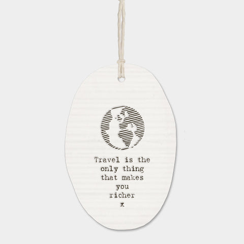East Of India 'Travel is the only thing that makes you richer' Porcelain Hanger