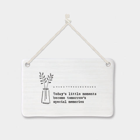 East of India 'Today's little moments become tomorrow's special memories' porcelain hanger