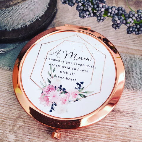 Quote A ... is someone you laugh with Mum Grandma Friend Floral Geometric Design Rose Gold Compact Mirror